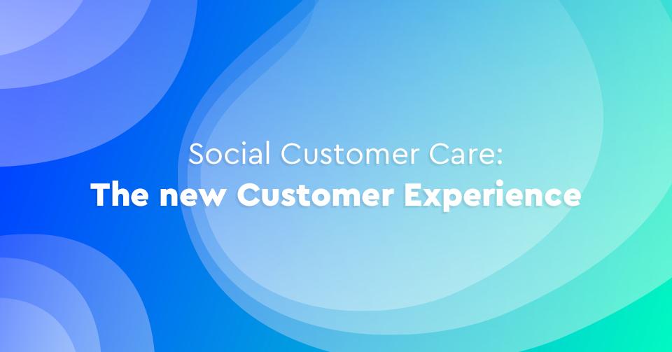 Social Customer Care: Γιατί είναι απαραίτητο για την επιχείρησή σας;