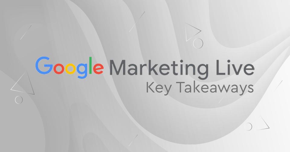 Google Marketing Live 2019: Οι 5+1 πιο σημαντικές αλλαγές στα Google Ads