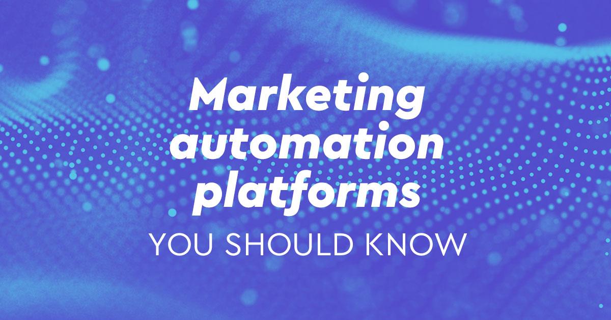 Οι πιο δημοφιλείς πλατφόρμες marketing automation παγκοσμίως