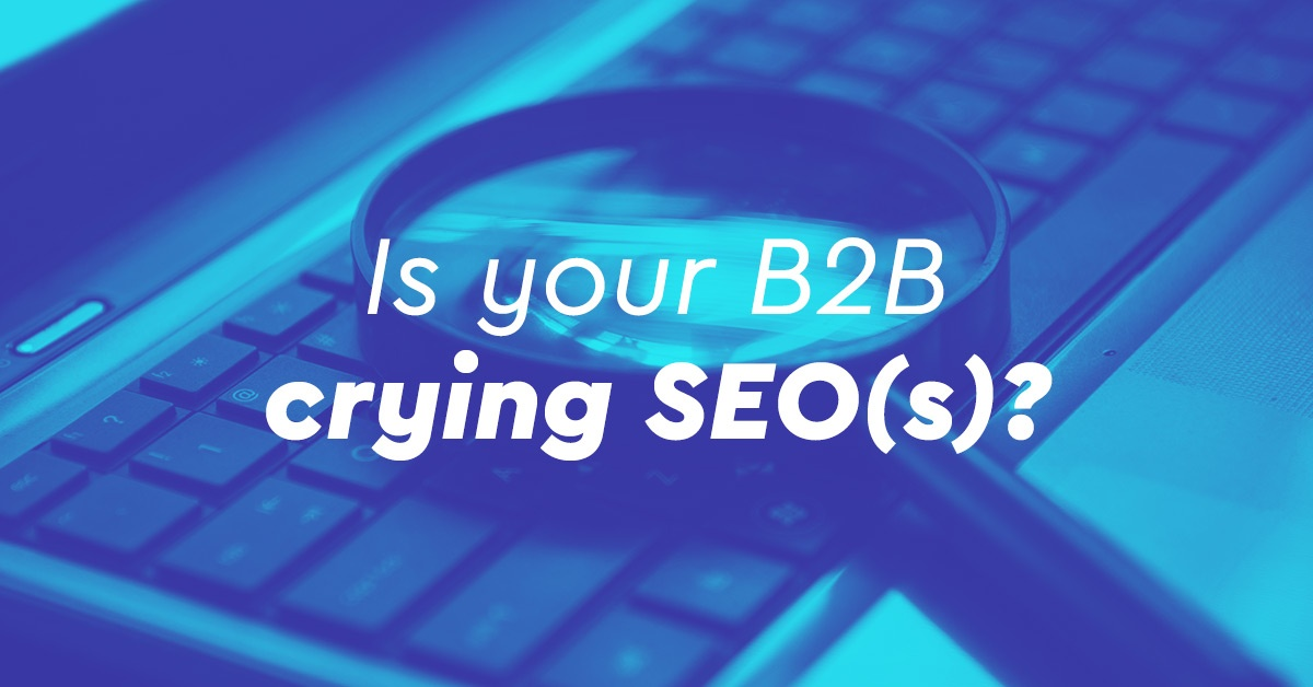 SEO: Το πιο σημαντικό όπλο του B2B Marketing