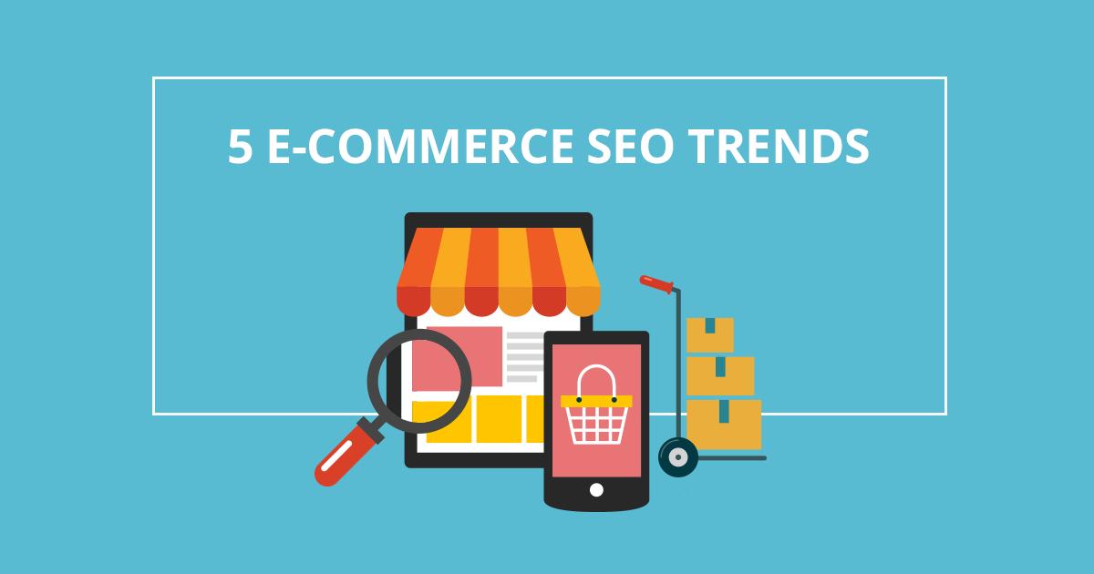 5 SEO τάσεις για e-commerce websites!