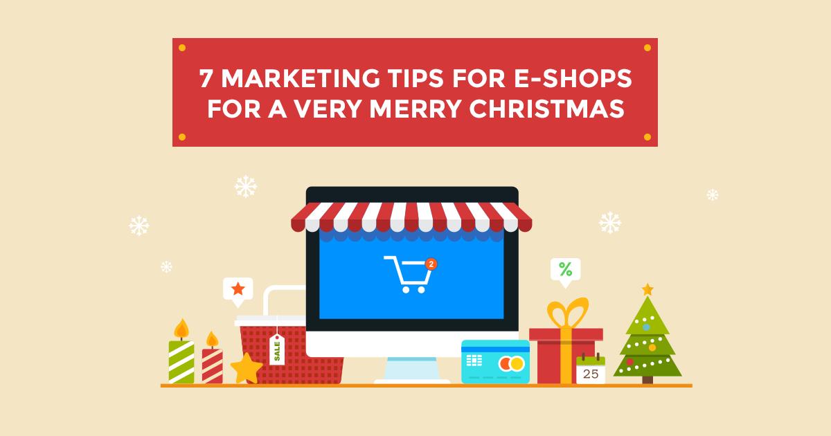 7 marketing tips για να αυξήσετε τις πωλήσεις του e-shop σας τις γιορτές