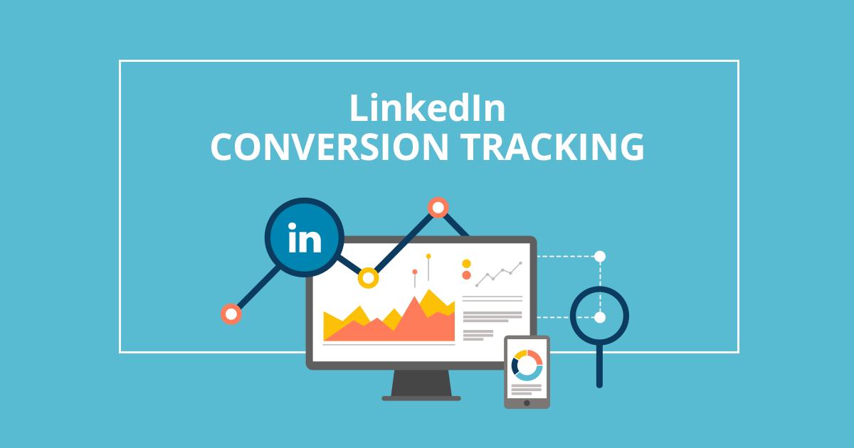 LinkedIn Conversion Tracking: Τι πρέπει να γνωρίζετε;