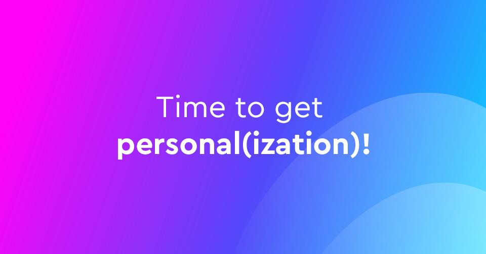 4 Τρόποι να Αξιοποιήσετε το Personalization στο Website σας