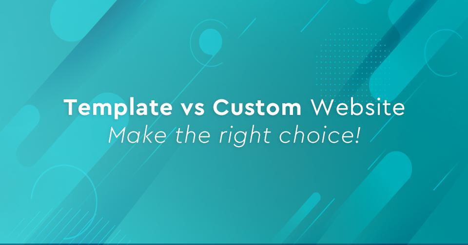 Κατασκευή Ιστοσελίδας με Έτοιμο ή Custom Template; [Infographic]