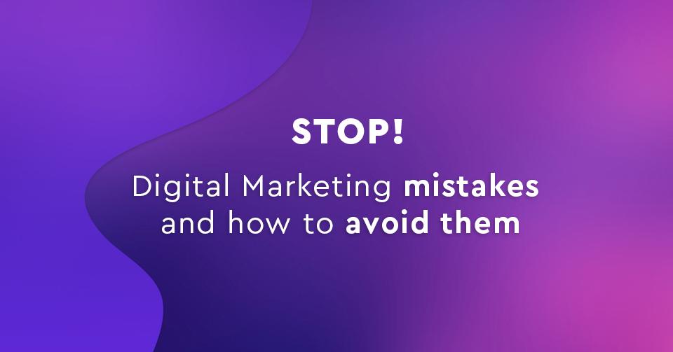 Digital Marketing: Τα πιο Συχνά Λάθη