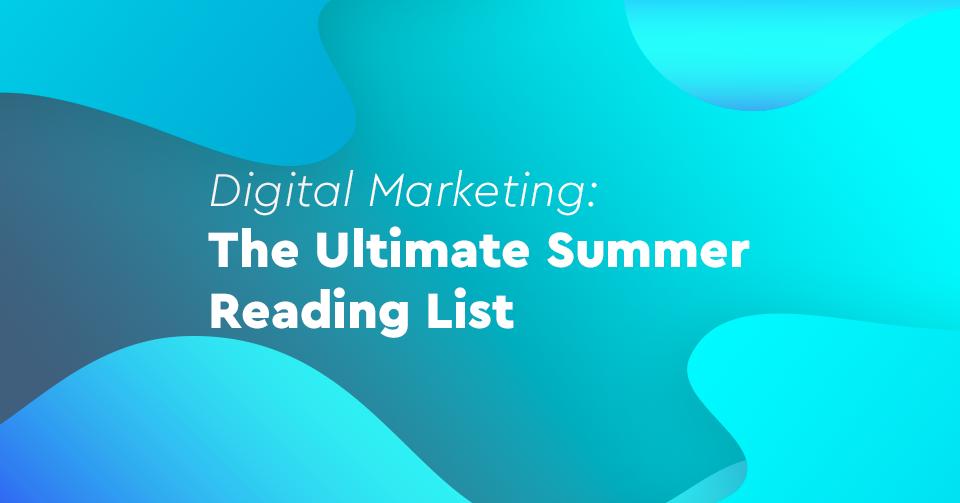 Καλοκαίρι 2019: Η Updated Digital Marketing Reading List για την Παραλία