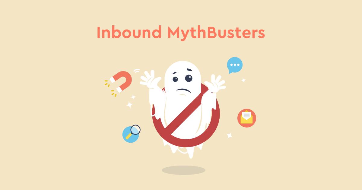 Inbound Marketing: Η αλήθεια πίσω από 5 μύθους!